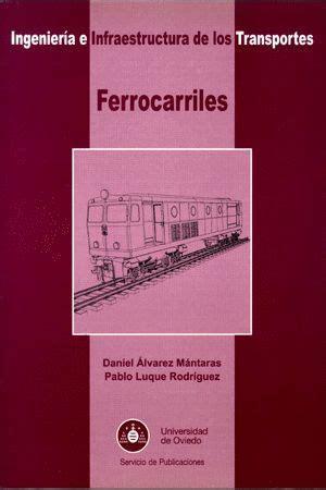 Ferrocarriles Ingenieria E Infraestructura De Los Transportes