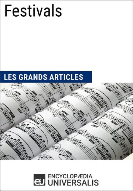 Festivals (Les Grands Articles): (Les Grands Articles d'Universalis)
