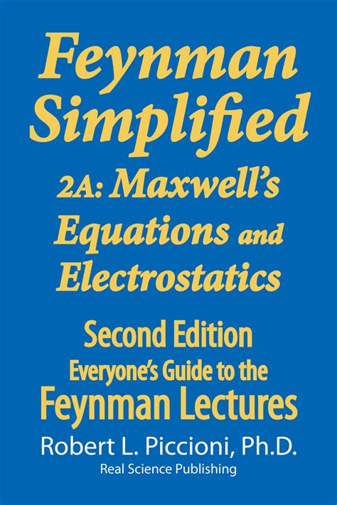 Feynman Lectures Simplified 2a Maxwells Equations Electrostatics Everyones Guide To The Feynman Lectures On Physics Book 5