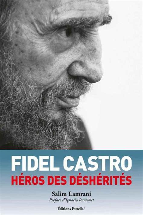 Fidel Castro Heros Des Desherites