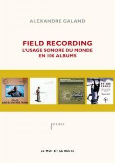 Field Recording L Usage Sonore Du Monde En 100 Albums