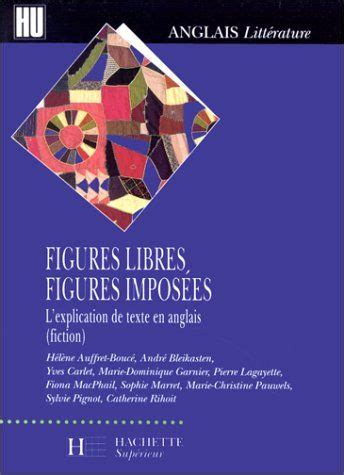 Figures Libres Figures Imposees L Explication De Texte En Anglais Fiction