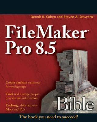 Filemaker Pro 8 Bible By Dennis R Cohen 2006 02 27