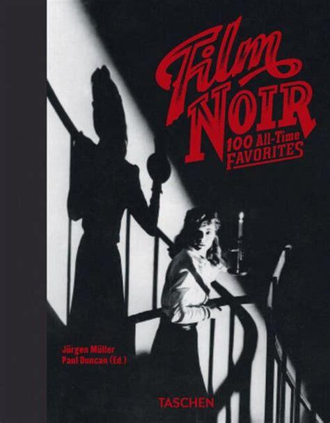 Film Noir 100 All Time Favorites Ediz Italiana