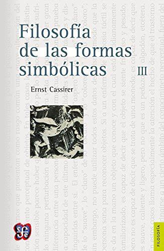 Filosofia De Las Formas Simbolicas Vol Iii Seccion De Obras De Filosofia