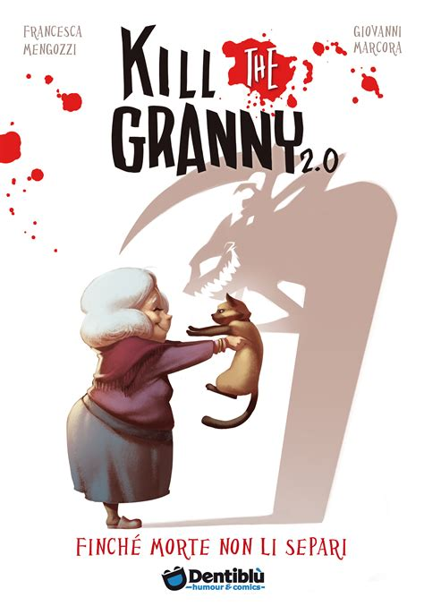 Finche Morte Non Li Separi Kill The Granny 2 0