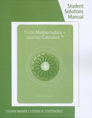 Finite Mathematics Applied Calculus Student Solution Manual