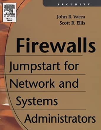 Firewalls Jumpstart For Network And Systems Administrators 1st Edition By Vacca