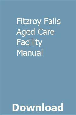 Fitzroy Falls Aged Care Care Manual