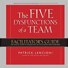 Five Dysfunctions Of A Team Facilitator Guide