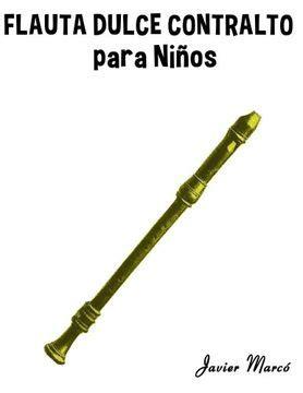 Flauta Dulce Contralto Para Ninos Musica Clasica Villancicos De Navidad Canciones Infantiles Tradicionales Y Folcloricas
