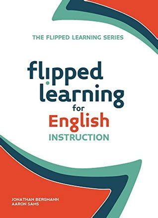 Flipped Learning For Science Instruction The Flipped Learning Series English Edition