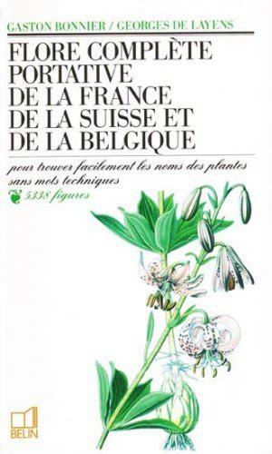 Flore complète portative de la France et de la suisse comprenant aussi les espèces de belgique.