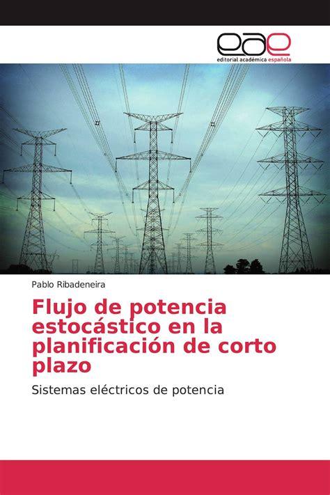 Flujo de potencia estocástico en la planificación de corto plazo: Sistemas eléctricos de potencia