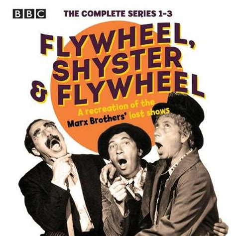 Flywheel Shyster And Flywheel The Complete Series 1 3 A Recreation Of The Marx Brothers Lost Shows