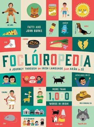 Focloiropedia A Journey Through The Irish Language From Aran To Zu