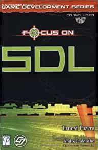 Focus On Sdl The Premier Press Game Development Series