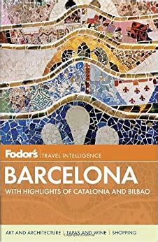 Fodor's Barcelona: With Highlights of Catalonia & Bilbao (Fodor's Travel)