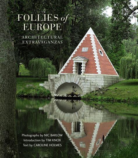 Follies Of Europe Architectural Extravaganzas