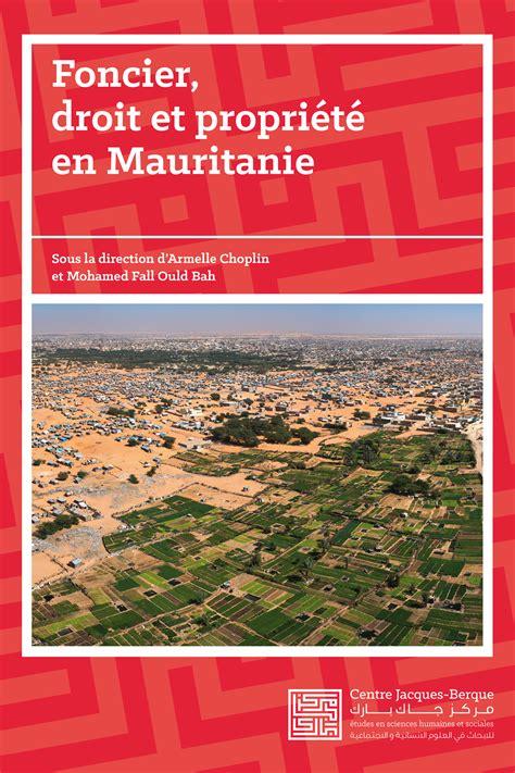 Foncier Droit Et Propriete En Mauritanie Enjeux Et Perspectives De Recherche Description Du Maghreb French Edition