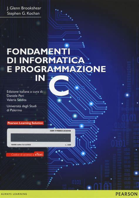 Fondamenti Di Informatica E Programmazione In C Con E Text Con Espansione Online