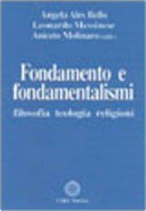 Fondamento E Fondamentalismi Filosofia Teologia Religioni