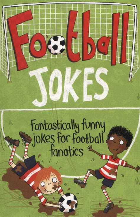 Football Jokes Fantastically Funny Jokes For Football Fanatics English Edition