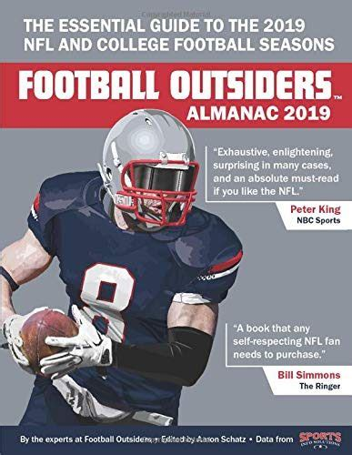 Football Outsiders Almanac 2019 The Essential Guide To The 2019 Nfl And College Football Seasons