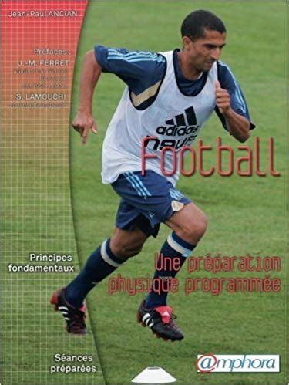 Football Une Preparation Physique Programmee Principes Fondamentaux