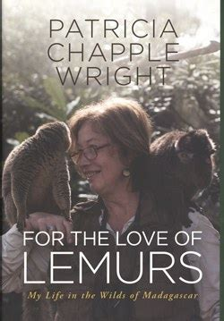 For The Love Of Lemurs My Life In The Wilds Of Madagascar