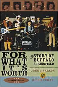 For What it's Worth: The Story of Buffalo Springfield: The Story of Buffalo Springfield