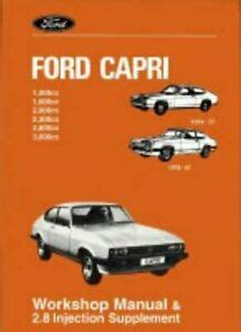 Ford Capri Workshop Manual And 2 8 Injection Supplement 1 3 1 6 2 0 2 3 2 8i And 3 0 Workshop Manual And Suppliment