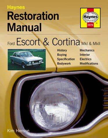 Ford Escort And Cortina Mk I And Mk Ii Restoration Manual Restoration Manual