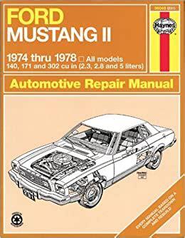 Ford Mustang Ii 1974 1978 All Models 140 171 And 302 Cu In 2 3 2 8 And 5 Liters Haynes Repair Manual