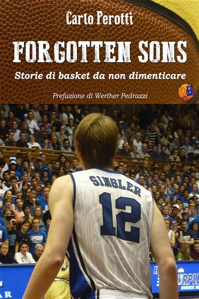 Forgotten Sons Storie Di Basket Da Non Dimenticare