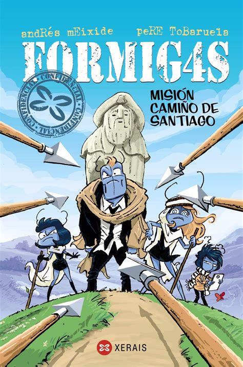 Formig4s Mision Camino De Santiago Infantil E Xuvenil Sopa De Libros Formig4s