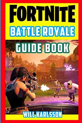 Fortnite Battle Royale Guide Book: Fun Facts, Trivia, Tips, Tricks, and Strategy for Fortnite Battle Royale