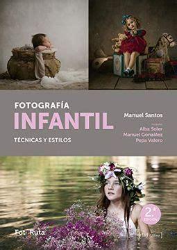Fotografia Infantil Tecnica Y Estilos Fotoruta 30