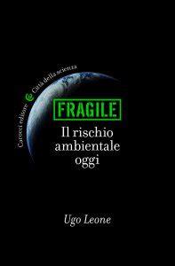 Fragile Il Rischio Ambientale Oggi