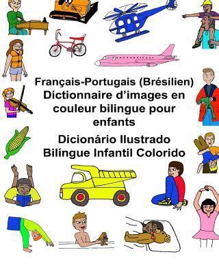 Francais Portugais Bresilien Dictionnaire D Images En Couleur Bilingue Pour Enfants Dicionario Ilustrado Bilingue Infantil Colorido Freebilingualbooks Com