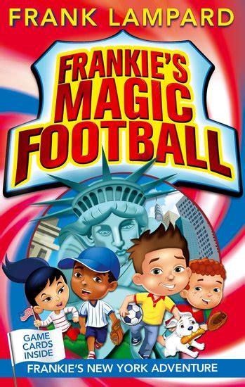Frankie's New York Adventure: Book 9 (Frankie's Magic Football)