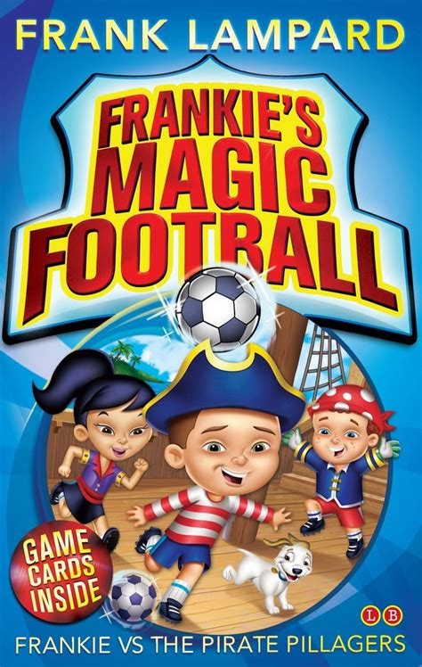 Frankie vs the Pirate Pillagers: Frankie's Magic Football, Book 1