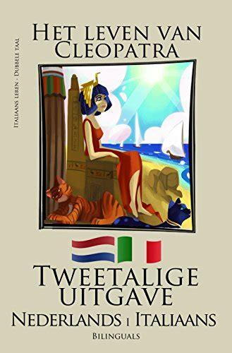 Frans Leren Tweetalige Uitgave Nederlands Frans Het Leven Van Cleopatra Dutch Edition