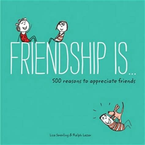 Friendship Is.: 500 Reasons to Appreciate Friends (Happiness Is.)