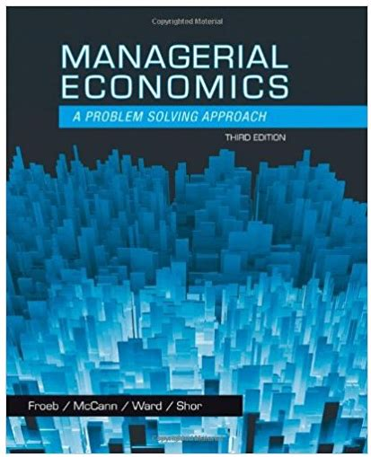 Froeb 3rd Edition Managerial Economics Problem Answers