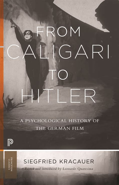 From Caligari To Hitler A Psychological History Of The German Film Princeton Classics