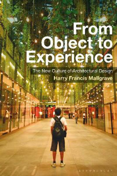 From Object To Experience The New Culture Of Architectural Design