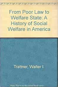 From Poor Law To Welfare State 6th Edition A History Of Social Welfare In America English Edition