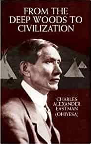 From The Deep Woods To Civilization Native American