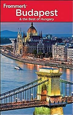 Frommer's Budapest and the Best of Hungary (Frommer′s Complete Guides)